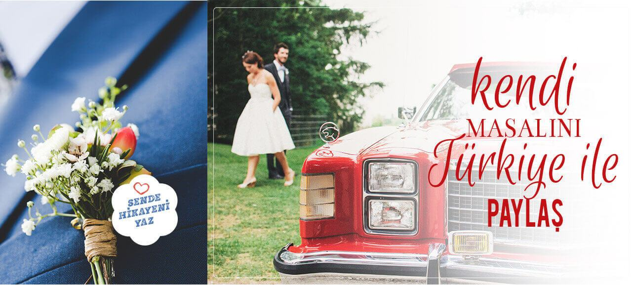 sende hikayeni yaz, kendi masalını Türkiye ile paylaş, www.düğüntrendy.com