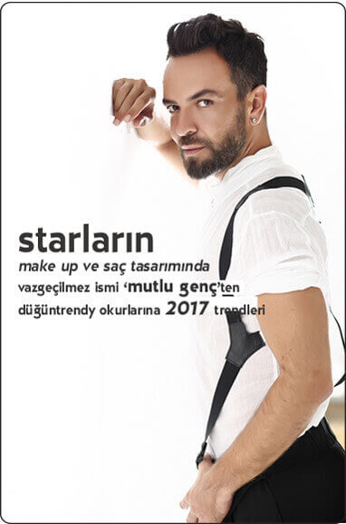 starların make up ve saç tasarımında vazgeçilmez ismi Mutlu Genç'ten www.düğüntrendy.com okurlarına 2017 trendleri